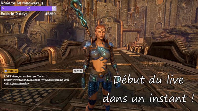 De retour sur Elder Scrolls Online 4e semaine de stream chill