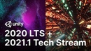 Unity 2020 LTS and 2021.1 Tech Stream are now available