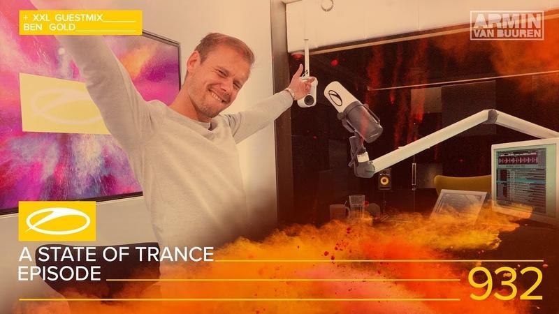 A State Of Trance 932 XXL (Ben Gold Guest Mix) (19.09.2019)