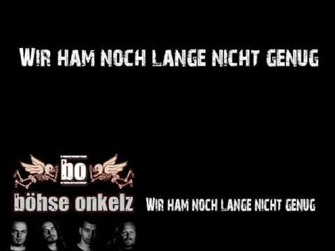 Böhse Onkelz - Wir ham' noch lange nicht genug Lyrics