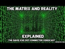 The Matrix Reality Explained - David Icke Dot Connector Videocast Trailer