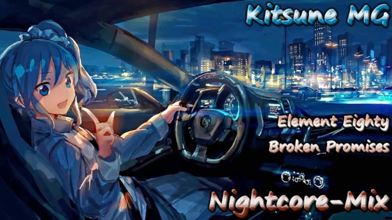 Element Eighty - Broken Promises [Nightcore-Mix by. Kitsune MG]