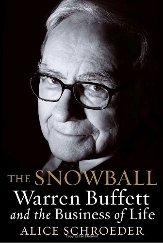 Alice Schroeder] The Snowball  Warren Buffett and