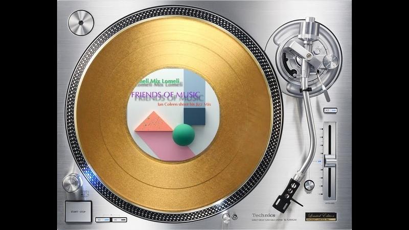 IAN COLEEN MATEO FEAT. LOMELI MIX - FRIENDS OF THE MUSIC (SHOOT HIS JIZZ MIX) (℗©2019)