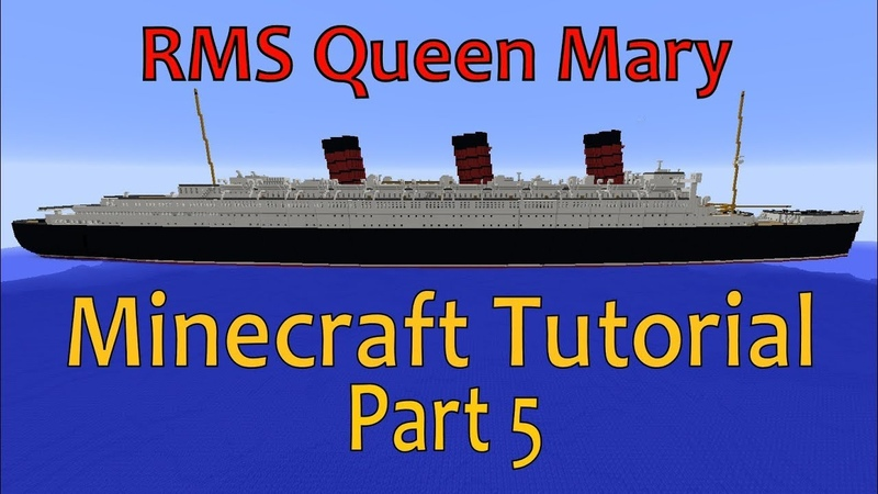 RMS Queen Mary, Minecraft Tutorial Part 5