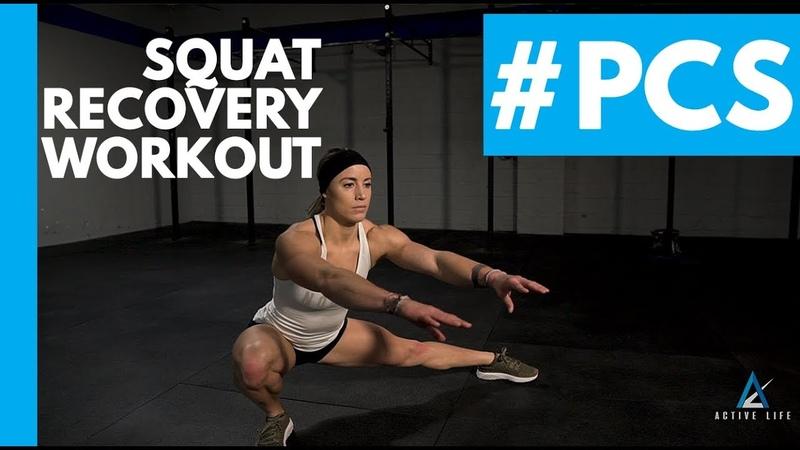 Squat Recovery Workout PCS 20191008
