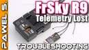 FrSky R9 Telemetry Lost - what does it mean and how to fix it