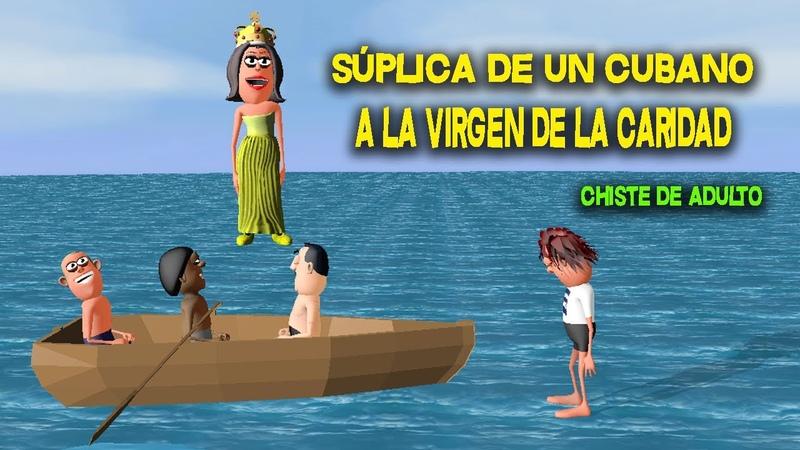 Chiste de adulto Súplica de un cubano a la Virgen de la Caridad