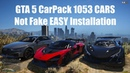 GTA 5 CarPack 1053 CARS Not Fake Легкая Установка