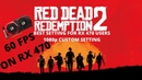 Best Settings for RX 470 Users 60 Constant FPS on Red Dead Redemption II 1080p Custom Settings