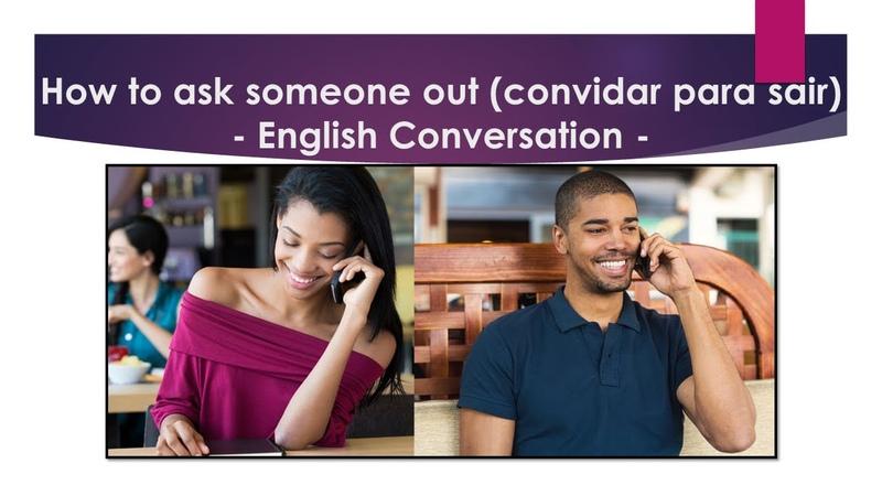 To Ask Someone Out Convidar Alguém para Sair English Conversation
