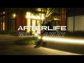 Afterlife - Miles Away (Official Music Video)