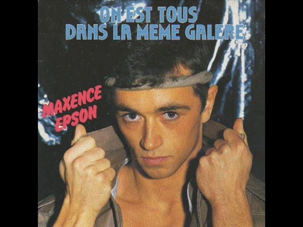 Maxence Epson On Est Tous Dans La Meme Galere rare italo disco