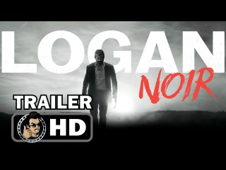 LOGAN NOIR Official Trailer (2017)