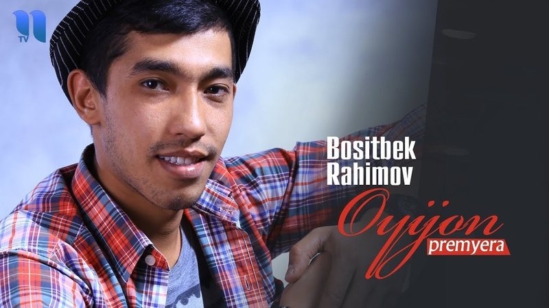 Bositbek Rahimov - Oyijon | Боситбек Рахимов - Ойижон (music version)