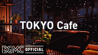 24/7 TOKYO Cafe: Beautiful Relaxing Jazz Piano Music for Stress Relief - Night Coffee Shop Ambience