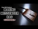 Making a messenger bagcross body bag/Leather craft/가죽공예/무료패턴/메신저백 만들기 크로스바디백 만들기