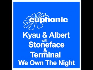 Kyau & Albert ft. Stoneface & Terminal  We Own The Night (Satur8 & Audiko bootleg )