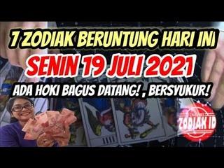 ZODIAK YANG BERUNTUNG HARI SENIN 19 JULI 2021 LENGKAP DAN AKURAT ✅