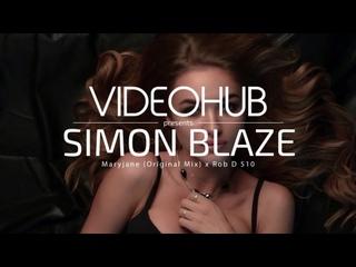 Simon Blaze x Rob D 510 - Maryjane (Original Mix) | (Video HUB)