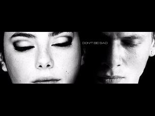 Skins (Cook&Effy) — Don't Be Sad