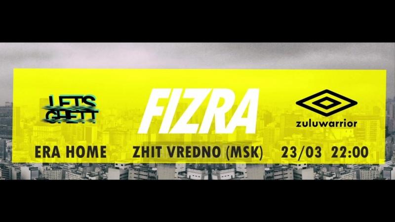 FIZRA x ZHIT VREDNO 23 03