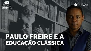 A importância da educação clássica contra Paulo Freire