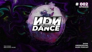 Tech House / Minimal / The Khitrov - ИDИ DANCE (Episode 02) | 2021