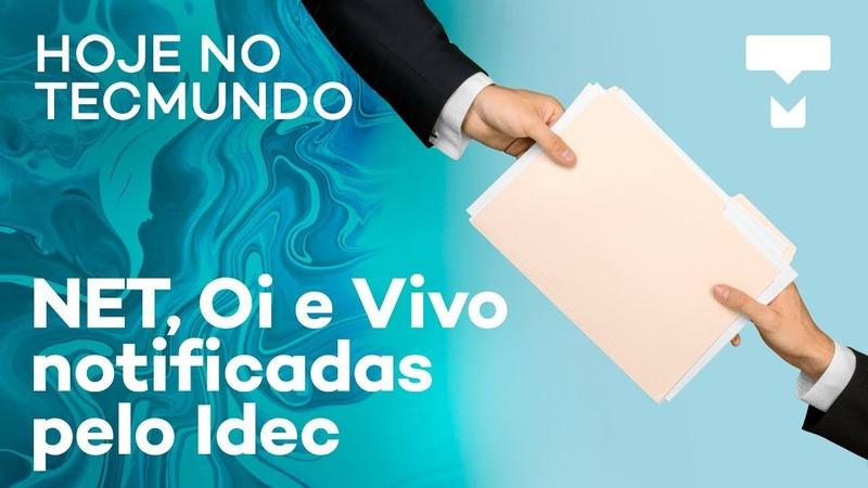 Telescópio brasileiro na EEI operadoras notificadas pelo Idec e mais Hoje no TecMundo