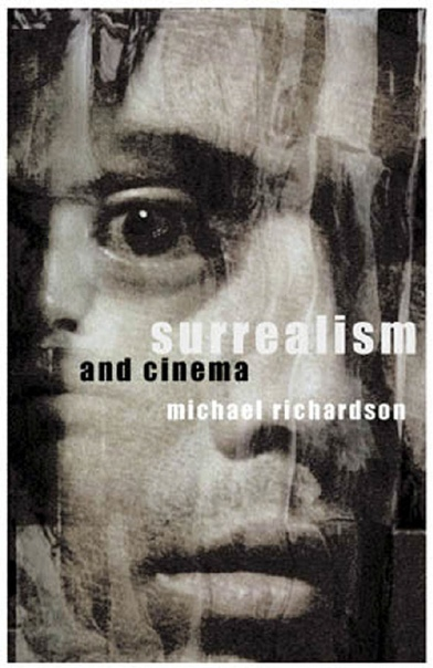 Surrealism and Cinema by Michael Richardson