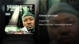 Cheese and Dope