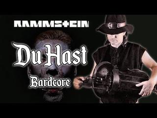 Rammstein - Du Hast - Bardcore