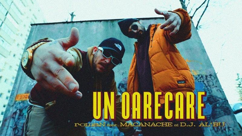 RomaN feat Macanache si D.J. Al*bu - Un Oarecare (AUDIO)