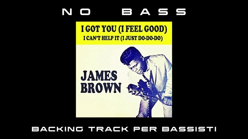 I got you I feel good James Brown NO BASS backing track per bassisti Suona tu il Basso Bassless