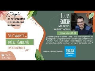 L'immunité - Louis FOUCHÉ - Congrès de Naturopathie 2021 - notre système de santé français - espoir