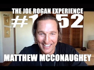 Joe Rogan Experience #1552 - Matthew McConaughey