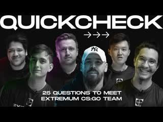 QUICK CHECK – 25 вопроса для знакомства с командой EXTREMUM по CS:GO.