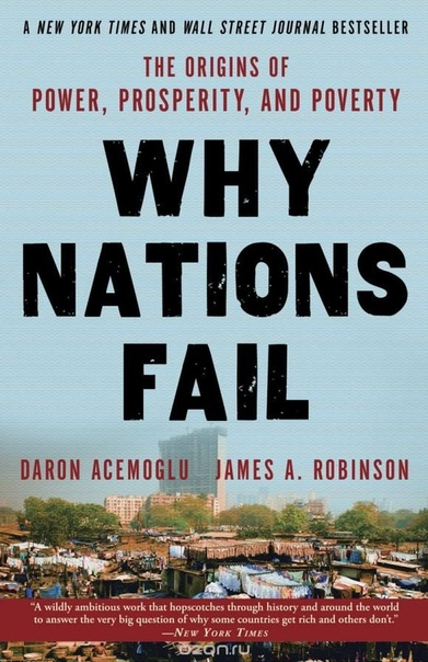 Why Nations Fail  The Origins of Power, Prosperity, and Poverty