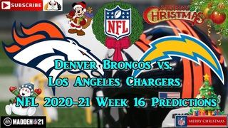 Denver Broncos vs. Los Angeles Chargers | NFL 2020-21 Week 16 | Predictions Madden NFL 21