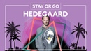 HEDEGAARD - Stay Or Go [Lyric Video]