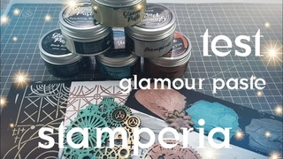 TEST SCRAPBOOKING : GLAMOUR PASTE ( stamperia )