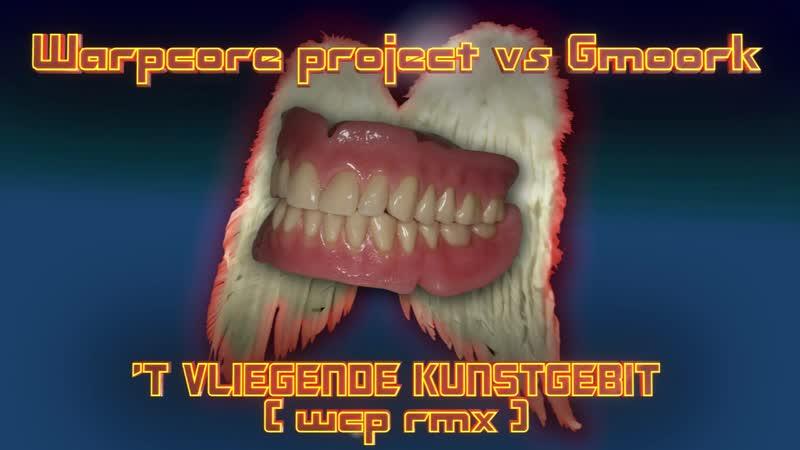 6 180 00 B warpcore project versus gmoork ★ t vliegende kunstgebit ★ the flying dentures ★ wcp hardcore
