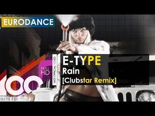 E-TYPE - Rain (Clubstar Remix)