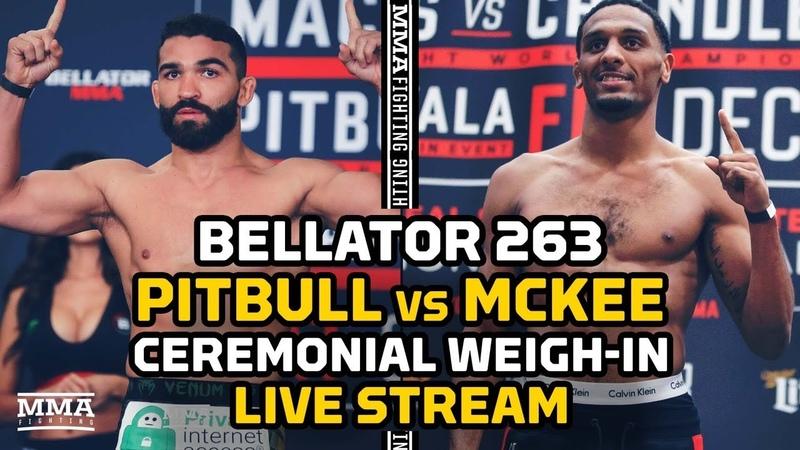 Bellator 263 Pitbull vs McKee Ceremonial Weigh In LIVE Stream 4pmET 1pm PT MMA Fighting